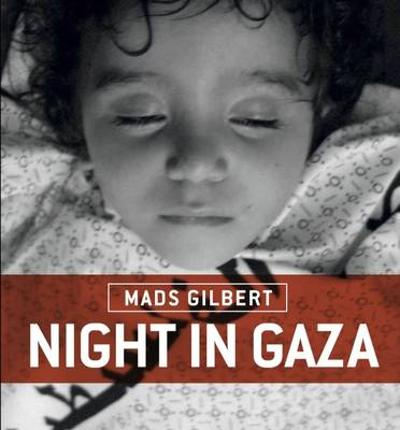 Night in Gaza - Mads Gilbert