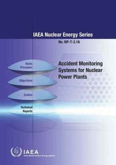 Accident monitoring systems for nuclear power plants - International Atomic Energy Agency