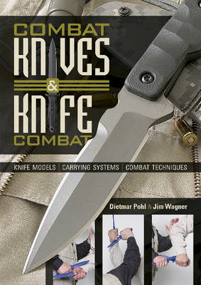 Combat Knives and Knife Combat - Dietmar Pohl