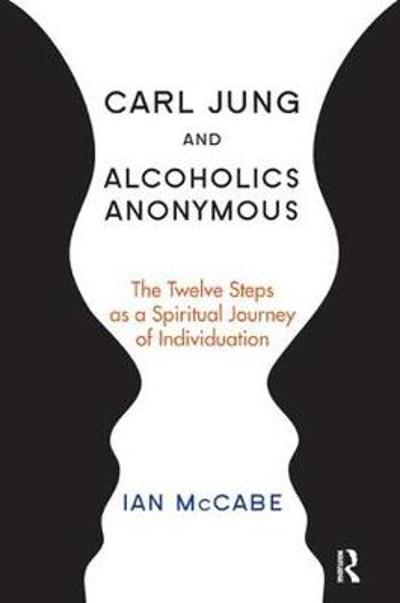 Carl Jung and Alcoholics Anonymous - Ian McCabe