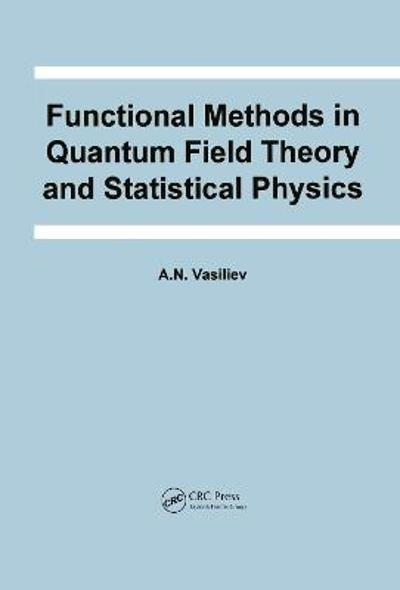 Functional Methods in Quantum Field Theory and Statistical Physics - A.N. Vasiliev