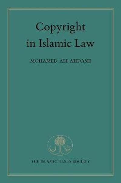 Copyright in Islamic Law - Mohamed Ahdash
