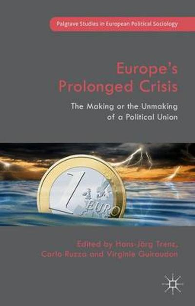 Europe's Prolonged Crisis - Virginie Guiraudon