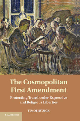 The Cosmopolitan First Amendment - Timothy Zick