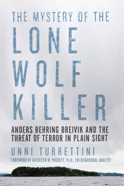 The Mystery of the Lone Wolf Killer - Unni Turrettini