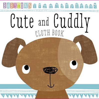 Baby Town: Cute and Cuddly Cloth Book - Make Believe Ideas