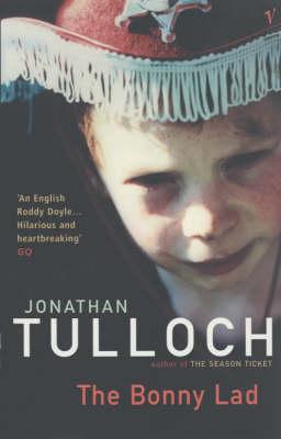The Bonny Lad Jonathan Tulloch Paperback (9780099284567