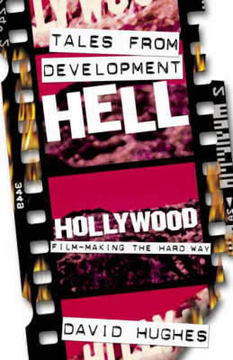 Tales from Development Hell - David Hughes