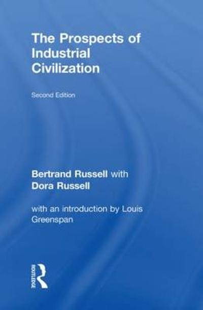The Prospects of Industrial Civilisation - Bertrand Russell
