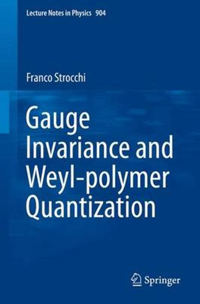 Gauge Invariance and Weyl-polymer Quantization - Franco Strocchi