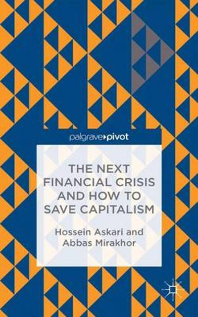 The Next Financial Crisis and How to Save Capitalism - H. Askari