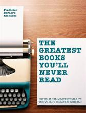 The Greatest Books You'll Never Read - Bernard Richards