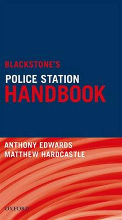 Blackstone's Police Station Handbook - Anthony Edwards