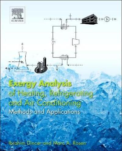 Exergy Analysis of Heating, Refrigerating and Air Conditioning - Ibrahim Dincer