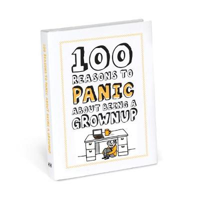 100 Reasons to Panic about Being a Grownup - Knock Knock