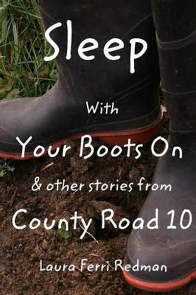 Sleep With Your Boots On - Laura Ferri Redman