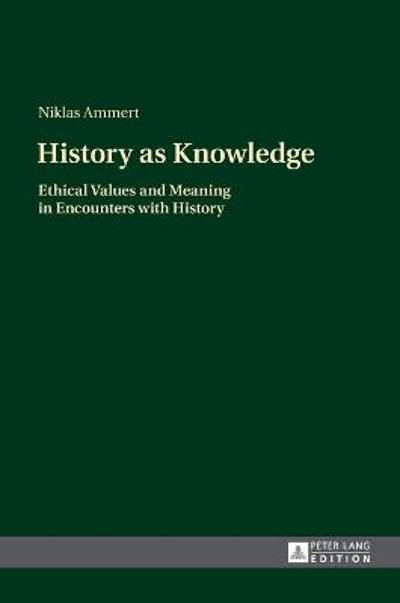 History as Knowledge - Niklas Ammert
