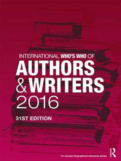 International Who's Who of Authors and Writers 2016 - Europa Publications