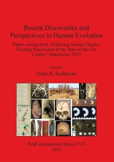 Recent Discoveries and Perspectives in Human Evolution - Anek R Sankhyan