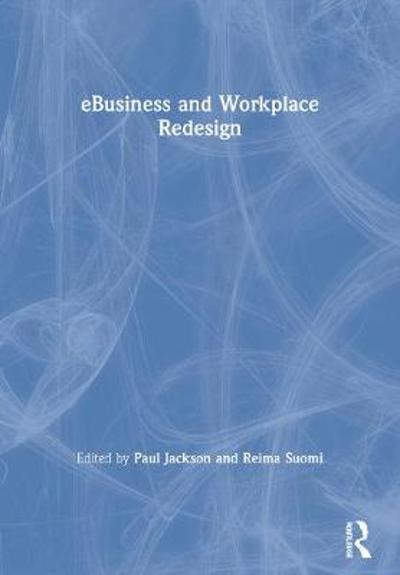 e-Business and Workplace Redesign - Paul J. Jackson