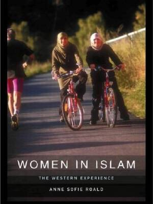 Women in Islam - Anne-Sofie Roald