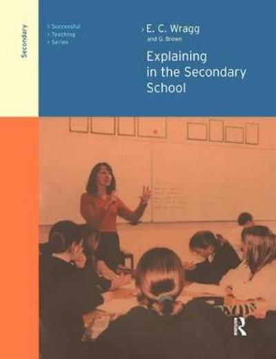 Explaining in the Secondary School - George A. Brown