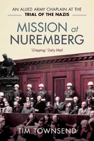 Mission at Nuremberg - Tim Townsend