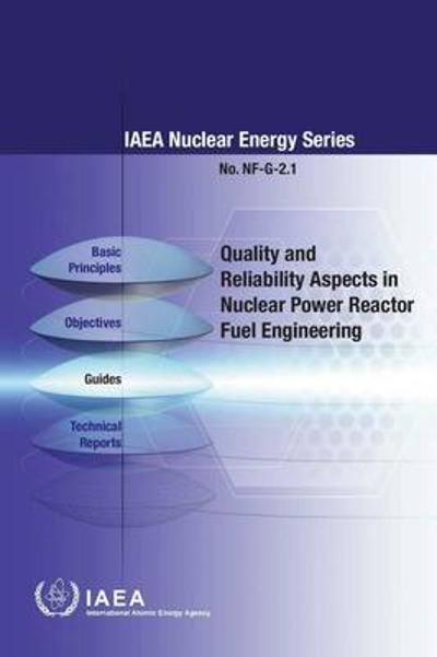Quality and reliability aspects in nuclear power reactor fuel engineering - International Atomic Energy Agency