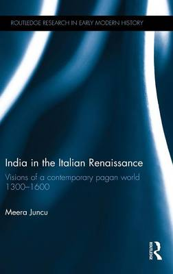 India in the Italian Renaissance - Meera Juncu
