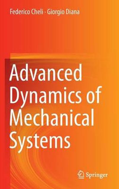 Advanced Dynamics of Mechanical Systems - Federico Cheli