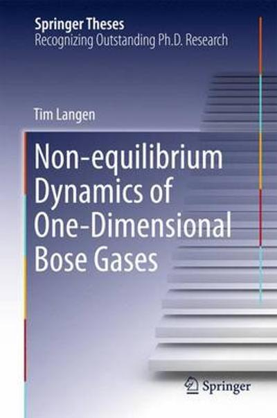 Non-equilibrium Dynamics of One-Dimensional Bose Gases - Tim Langen