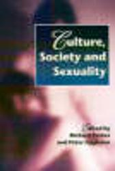 Culture, Society and Sexuality - Richard Parker Peter Aggleton