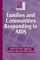 Families and Communities Responding to AIDS - Peter Aggleton Peter Davies Graham Hart