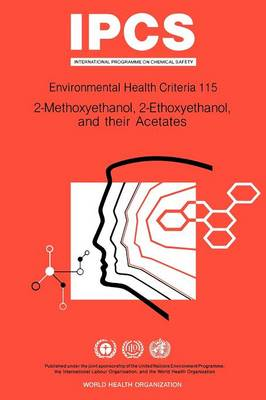 2-Methoxyethanol, 2-Ethoxyethanol and Their Acetates - World Health Organization