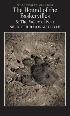 The Hound of the Baskervilles & The Valley of Fear - Sir Arthur Conan Doyle