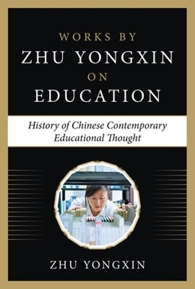 The History of Chinese Contemporary Educational Thought - Zhu Yongxin