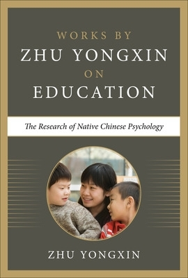 The Research of Native Chinese Psychology - Zhu Yongxin