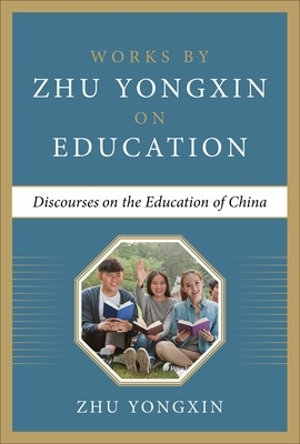 Discourses on the Education of China - Zhu Yongxin