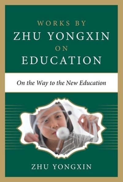 On the Way to the New Education - Zhu Yongxin
