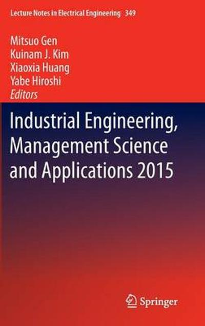 Industrial Engineering, Management Science and Applications 2015 - Mitsuo Gen