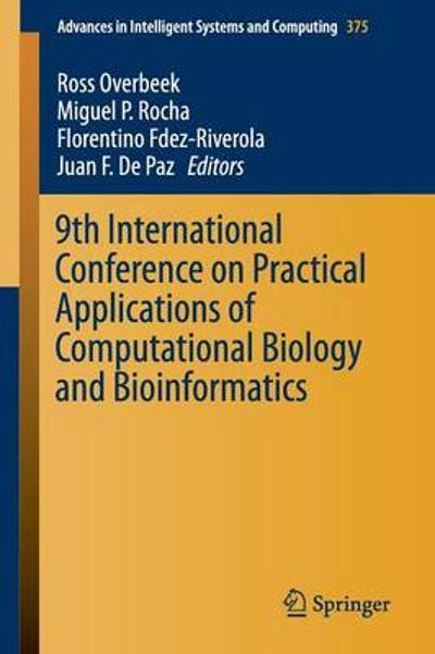 9th International Conference on Practical Applications of Computational Biology and Bioinformatics - Ross Overbeek
