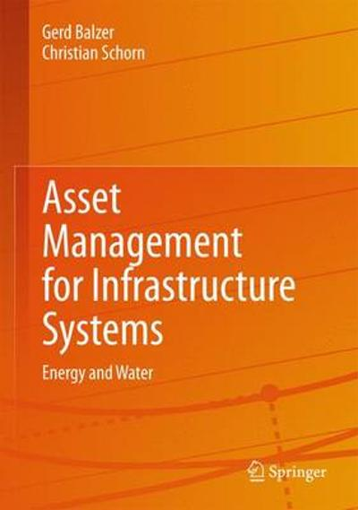 Asset Management for Infrastructure Systems - Gerd Balzer