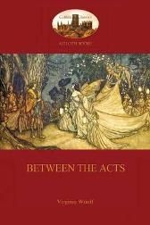 Between the Acts (Aziloth Books) - Virginia Woolf