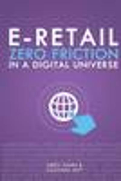 E-Retail Zero Friction in a Digital Universe - Greg Thain