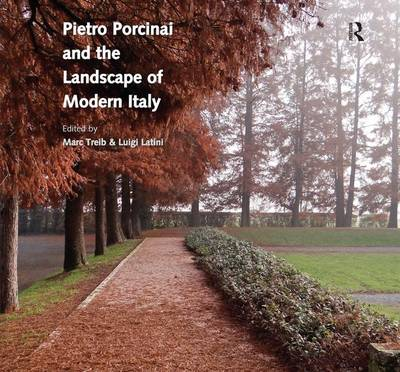 Pietro Porcinai and the Landscape of Modern Italy - Marc Treib