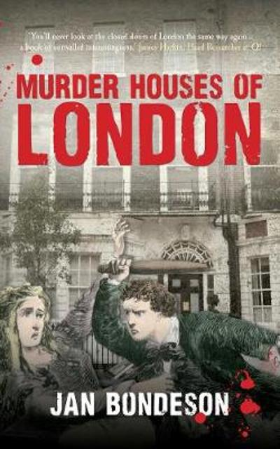 Murder Houses of London - Jan Bondeson