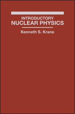 Introductory Nuclear Physics - Kenneth S. Krane