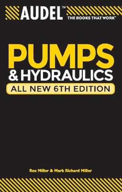 Audel Pumps and Hydraulics - Rex Miller