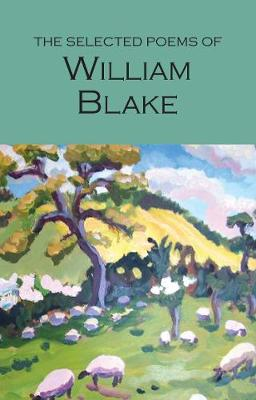 The Selected Poems of William Blake - William, Blake