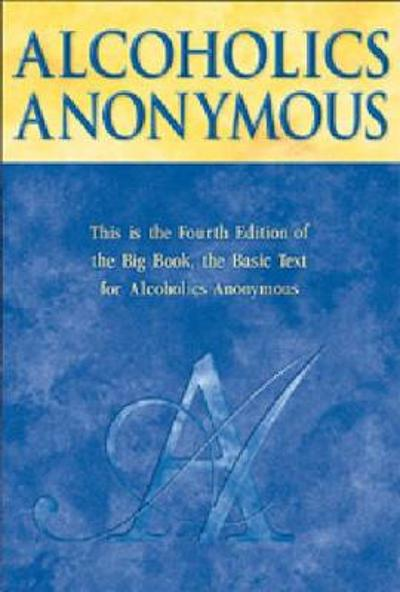 Alcoholics Anonymous Big Book - Inc. Alcoholics Anonymous World Services